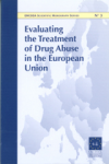 Evaluating the treatment of drug abuse in the European Union