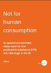 Not for human consumption. An updated and amended status report on new psychoactive substances (NPS) and 'club drugs' in the UK