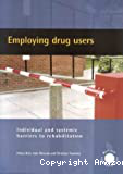 Employing drug users. Individual and systemic barriers to rehabilitation