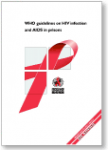 WHO Guidelines on HIV infection and AIDS in prisons