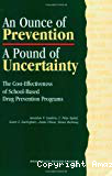 An ounce of prevention, a pound of uncertainty : the cost-effectiveness of school-based drug prevention programs