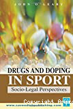 Drugs and doping in sport: socio-legal perspectives