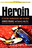 Heroin: its history, pharmacology and treatment