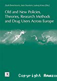 Old and new policies, theories, research methods and drug users across Europe