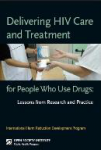 Delivering HIV care and treatment for people who use drugs: Lessons from research and practice