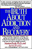 The truth about addiction and recovery: the life process program for outgrowing destructive habits
