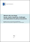 Women who use drugs: Issues, needs, responses, challenges and implications for policy and practice