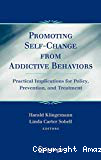 Promoting self-change from addictive behaviours. Practical implications for policy, prevention, and treatment