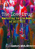 The love drug. Marching to the beat of Ecstasy