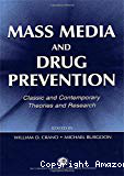 Mass media and drug prevention. Classic and contemporary theories and research