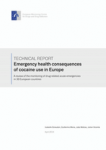 Emergency health consequences of cocaine use in Europe. A review of the monitoring of drug-related acute emergencies in 30 European countries. Technical report