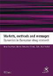 Markets, methods and messages. Dynamics in European drug research