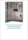 Continuity of care for drug users in prisons and beyond in four European countries. Final report