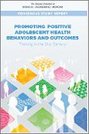 Promoting positive adolescent health behaviors and outcomes: Thriving in the 21st Century