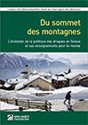 Du sommet des montagnes. L'évolution de la politique des drogues en Suisse et ses enseignements pour le monde