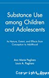 Substance use among children and adolescents : its nature, extent, and effects from conception to adulthood