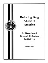 Reducing drug abuse in America. An overview of demand reduction initiatives 1999