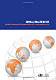 Global health risks. Mortality and burden of disease attributable to selected major risks