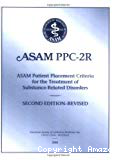 ASAM PPC-2R. ASAM Patient Placement Criteria for the treatment of substance-related disorders