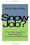 Snow job: the war against international cocaine trafficking