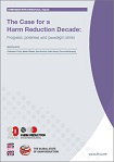The case for a harm reduction decade. Progress, potential and paradigm shifts