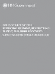 Drug strategy 2010. Reducing demand, restricting supply, building recovery: supporting people to live a drug free life