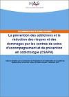 Prévention des addictions et réduction des risques et des dommages par les centres de soins, d'accompagnement et de prévention en addictologie (CSAPA). Recommandation de bonne pratique
