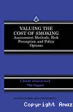 Valuing the cost of smoking : assessement methods, risk, perception and policy options