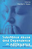 Substance abuse and dependance in adolescence : epidemiology, risk factors and treatment