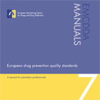 European drug prevention quality standards. A manual for prevention professionals