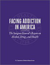 Facing addiction in America. The Surgeon General's report on alcohol, drugs, and health