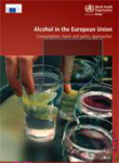 Alcohol in the European Union. Consumption, harm and policy approaches