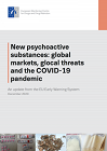 New psychoactive substances: global markets, glocal threats and the COVID-19 pandemic. An update from the EU Early Warning System