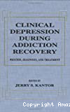Clinical depression during addiction recovery : process, diagnosis, and treatment