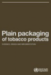 Plain packaging of tobacco products: Evidence, design and implementation