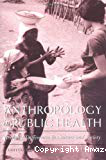 Anthropology in public health. Bridging differences in culture and society