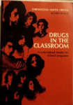 Drugs in the classroom: A conceptual model for school programs