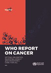 WHO report on cancer: Setting priorities, investing wisely and providing care for all