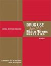Drug use among racial/ethnic minorities. Revised