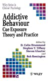 Addictive behavior. Cue exposure : theory and practice