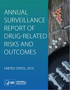 Annual surveillance report of drug-related risks and outcomes - United States, 2019
