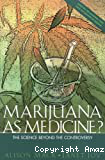 Marijuana as medicine? The science beyond the controversy