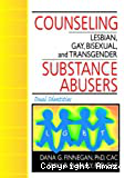 Counseling lesbian, gay, bisexual and transgender substance abusers. Dual identities