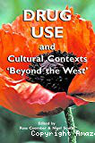 Drug use and cultural context 'beyond the west': tradition, change and post-colonialism