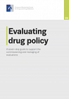 Evaluating drug policy: A seven-step guide to support the commissioning and managing of evaluations