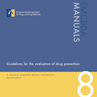 Guidelines for the evaluation of drug prevention: a manual for programme planners and evaluators (second edition)