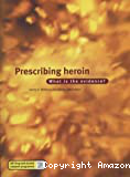 Prescribing heroin. What is the evidence?