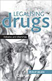 Legalising drugs. Debates and dilemmas