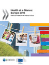 Health at a Glance: Europe 2016. State of health in the EU cycle