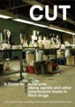 CUT: a guide to adulterants, bulking agents and other contaminants found in illicit drugs